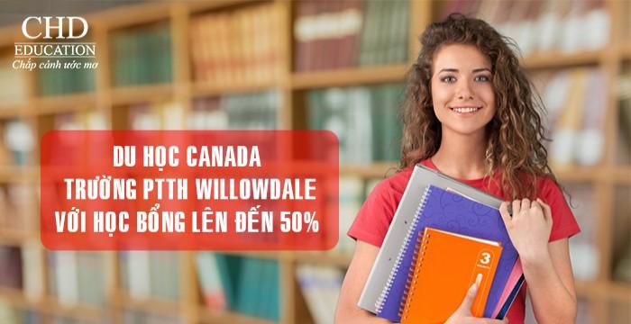 DU HỌC CANADA TRƯỜNG PTTH WILLOWDALE VỚI HỌC BỔNG LÊN TỚI 50%