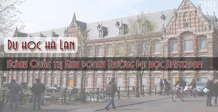 DU HỌC HÀ LAN - NGÀNH QUẢN TRỊ KINH DOANH TRƯỜNG ĐẠI HỌC AMSTERDAM