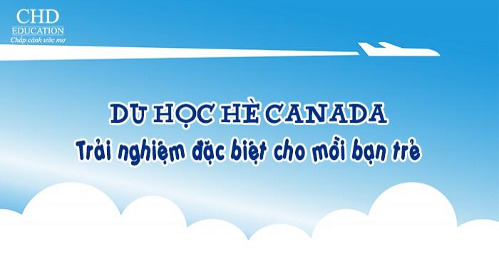DU HỌC HÈ CANADA - TRẢI NGHIỆM ĐẶC BIỆT CHO MỖI BẠN TRẺ