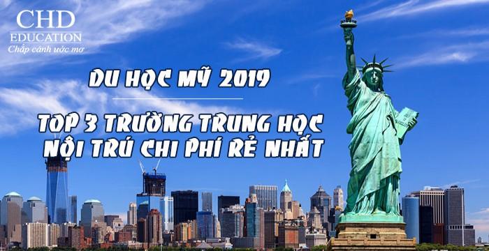 DU HỌC MỸ 2019 VỚI TOP 3 TRƯỜNG TRUNG HỌC NỘI TRÚ CHI PHÍ RẺ NHẤT