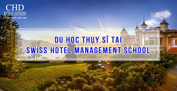 DU HỌC THỤY SĨ TẠI SWISS HOTEL MANAGEMENT SCHOOL