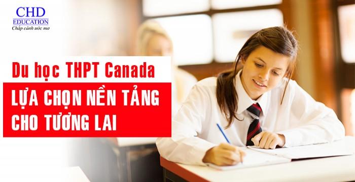 DU HỌC TRUNG HỌC PHỔ THÔNG CANADA - LỰA CHỌN NỀN TẢNG CHO TƯƠNG LAI