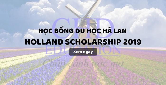 HỌC BỔNG DU HỌC HÀ LAN - HOLLAND SCHOLARSHIP 2019