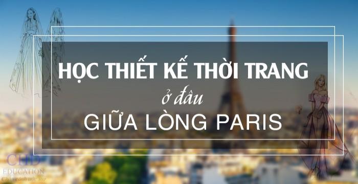 HỌC THIẾT KẾ THỜI TRANG Ở ĐÂU GIỮA LÒNG PARIS