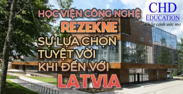 HỌC VIỆN CÔNG NGHỆ REZEKNE – SỰ LỰA CHỌN TUYỆT VỜI KHI ĐẾN VỚI LATVIA