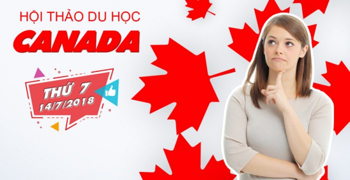 Hội thảo du học Canada - Nắm bắt cơ hội, tiến tới thành công