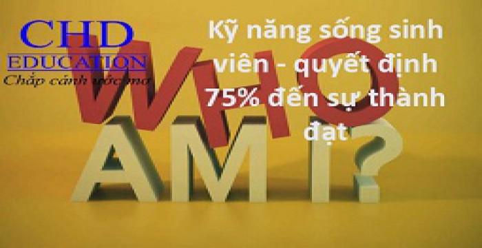 Kỹ năng sống sinh viên - quyết định 75% đến sự thành đạt