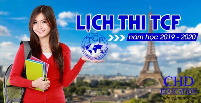 LỊCH THI TCF NĂM HỌC 2019 – 2020