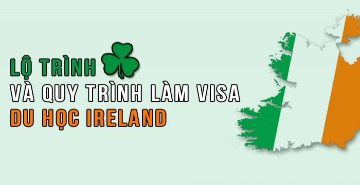 LỘ TRÌNH VÀ QUY TRÌNH LÀM VISA DU HỌC IRELAND