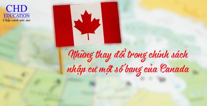 NHỮNG THAY ĐỔI TRONG CHÍNH SÁCH NHẬP CƯ TẠI MỘT SỐ BANG CỦA CANADA