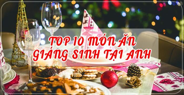 TOP 10 MÓN ĂN GIÁNG SINH TẠI ANH
