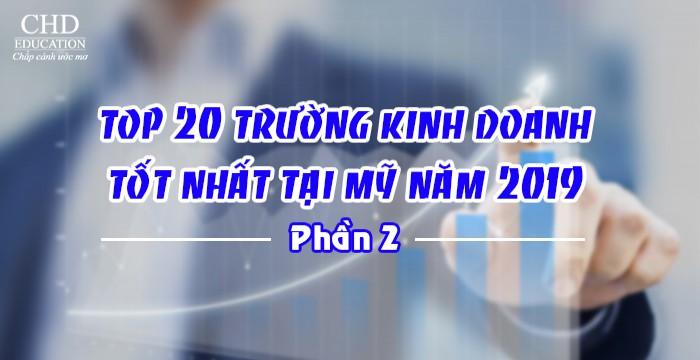TOP 20 TRƯỜNG KINH DOANH TỐT NHẤT TẠI MỸ NĂM 2019 (PHẦN 2)