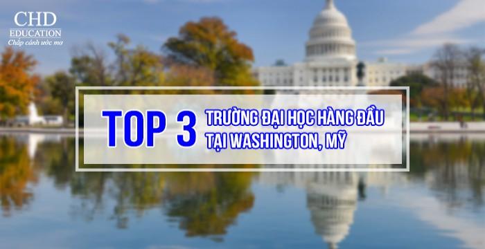 TOP 3 TRƯỜNG ĐẠI HỌC HÀNG ĐẦU TẠI WASHINGTON, MỸ