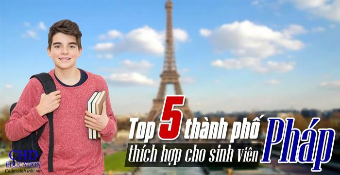 TOP 5 THÀNH PHỐ THÍCH HỢP CHO SINH VIÊN PHÁP