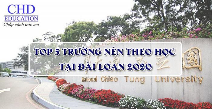 Top 5 trường nên theo học tại Đài Loan 2020