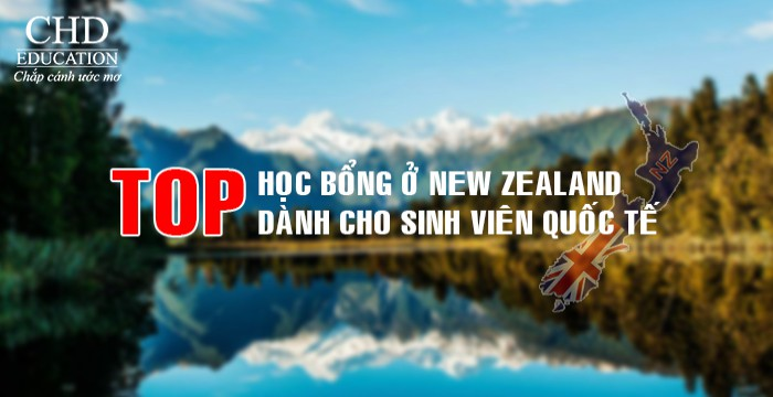 TOP 9 HỌC BỔNG Ở NEW ZEALAND DÀNH CHO SINH VIÊN QUỐC TẾ
