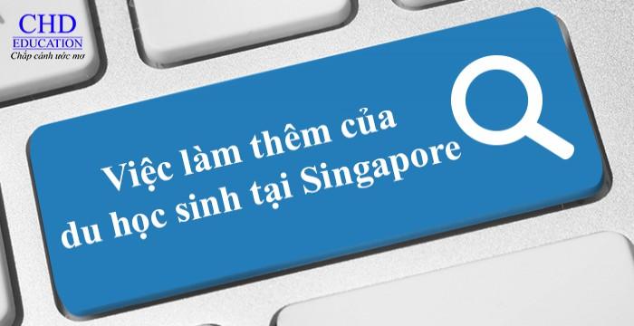 VIỆC LÀM THÊM CỦA DU HỌC SINH TẠI SINGAPORE, DỄ HAY KHÓ?