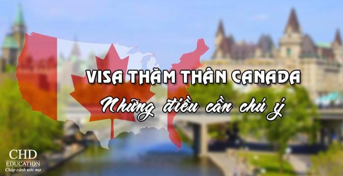 VISA THĂM THÂN CANADA - NHỮNG ĐIỀU CẦN CHÚ Ý