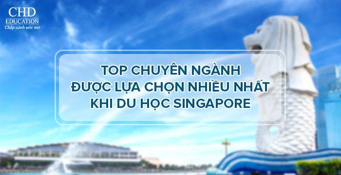 TOP CHUYÊN NGÀNH ĐƯỢC LỰA CHỌN NHIỀU NHẤT KHI DU HỌC SINGAPORE