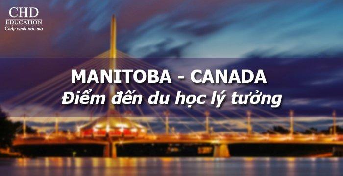 MANITOBA - ĐIỂM ĐẾN DU HỌC LÝ TƯỞNG KHÔNG THỂ BỎ QUA TẠI CANADA