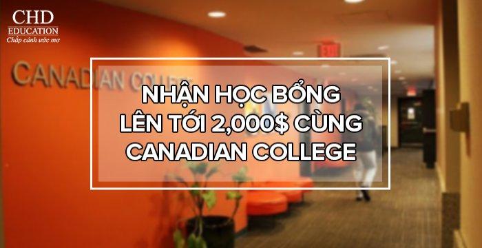 NHẬN HỌC BỔNG LÊN TỚI 2,000$ CÙNG CANADIAN COLLEGE