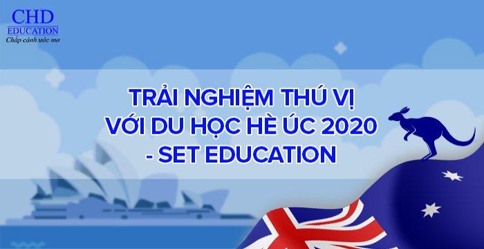 TRẢI NGHIỆM THÚ VỊ VỚI DU HỌC HÈ ÚC 2020 - SET EDUCATION