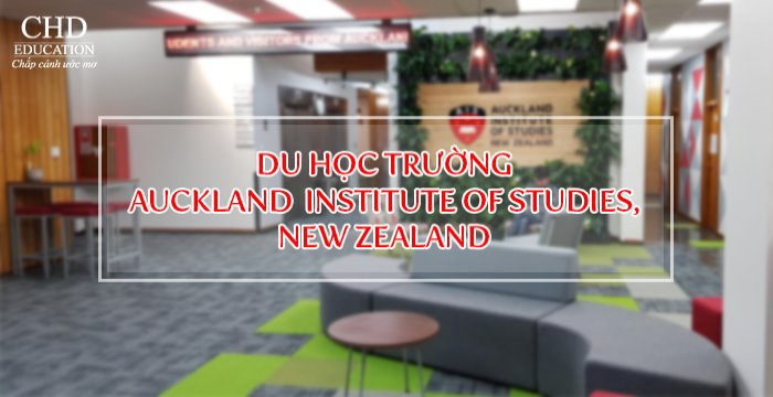 DU HỌC NEW ZEALAND TẠI TRƯỜNG AUCKLAND INSTITUTE OF STUDIES