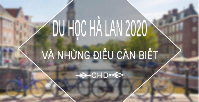 DU HỌC HÀ LAN 2020 VÀ NHỮNG ĐIỀU CẦN BIẾT