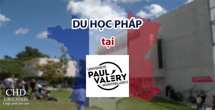 DU HỌC PHÁP TẠI TRƯỜNG MONTPELLIER III PAUL VALÉRY