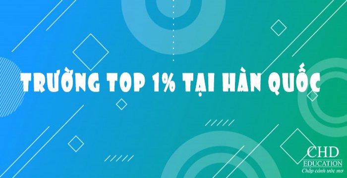 """DANH SÁCH TOP 1% TRƯỜNG """"ƯU TIÊN"""" TẠI HÀN QUỐC MỚI NHẤT NĂM 2021"""