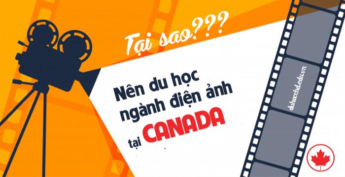 TẠI SAO NÊN DU HỌC NGÀNH ĐIỆN ẢNH TẠI CANADA?