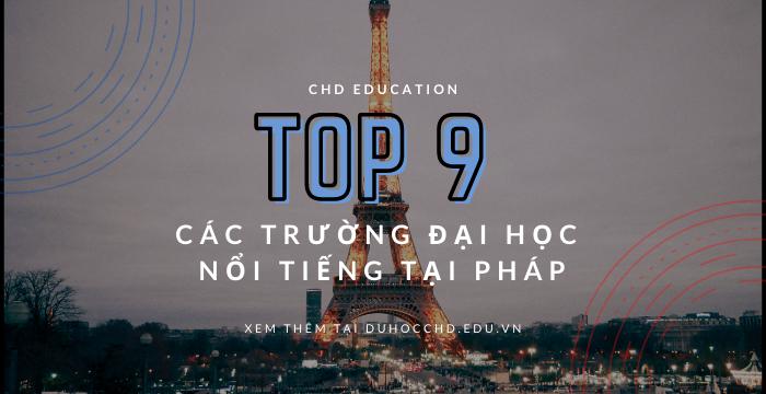 TOP 9 CÁC TRƯỜNG ĐẠI HỌC NỔI TIẾNG TẠI PHÁP