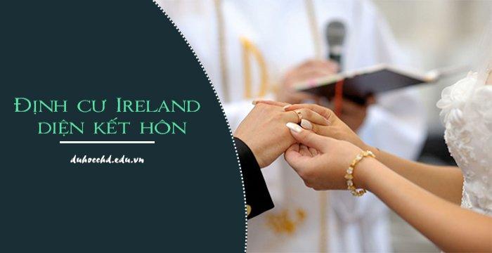 BẠN CÓ BIẾT THỦ TỤC XIN VISA KẾT HÔN IRELAND?