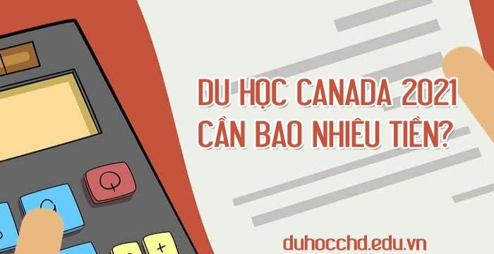 Du học Canada 2021 cần bao nhiêu tiền?