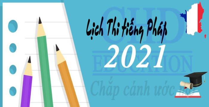 CẬP NHẬT LỊCH THI TCF NĂM 2021 – DU HỌC PHÁP