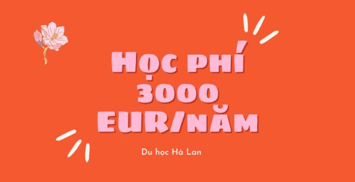 DU HỌC HÀ LAN HỌC PHÍ 3000 EUR/NĂM