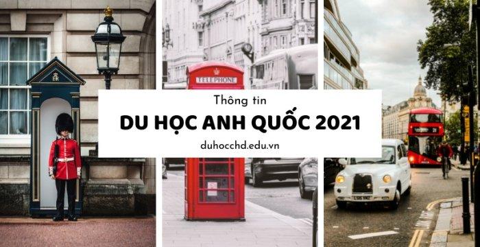 THÔNG TIN DU HỌC ANH QUỐC 2021