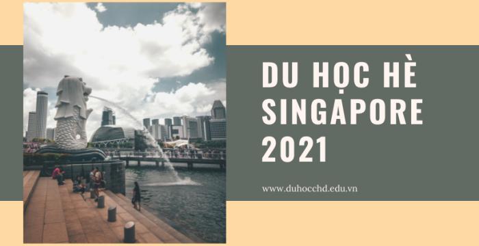 DU HỌC HÈ SINGAPORE 2021 CÙNG CHD