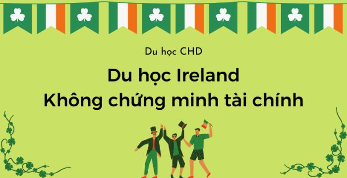 Du học Ireland không chứng minh tài chính