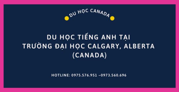 DU HỌC TIẾNG ANH TẠI TRƯỜNG ĐẠI HỌC CALGARY, ALBERTA (CANADA)