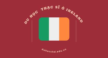 DU HỌC  THẠC SĨ Ở IRELAND