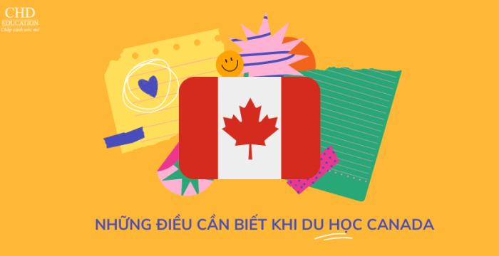 NHỮNG ĐIỀU CẦN BIẾT KHI DU HỌC CANADA