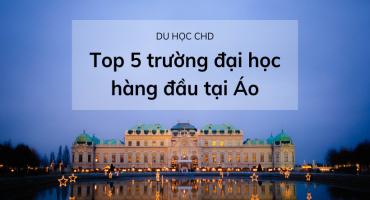 Top 5 Các Trường Đại Học Hàng Đầu Tại Áo