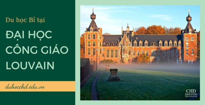 Đại Học Công Giáo Louvain – Université Catholique De Louvain – Du Học Bỉ